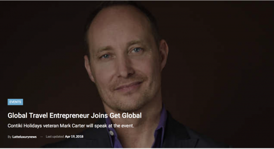 Global Travel Entrepreneur Joins Get Global – Contiki Holidays veteran Mark Carter will speak at the event